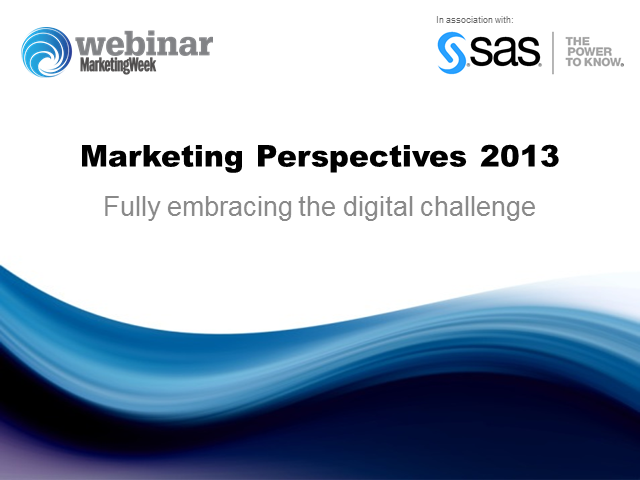 Marketing Perspectives 2013: Fully embracing the digital opportunity
