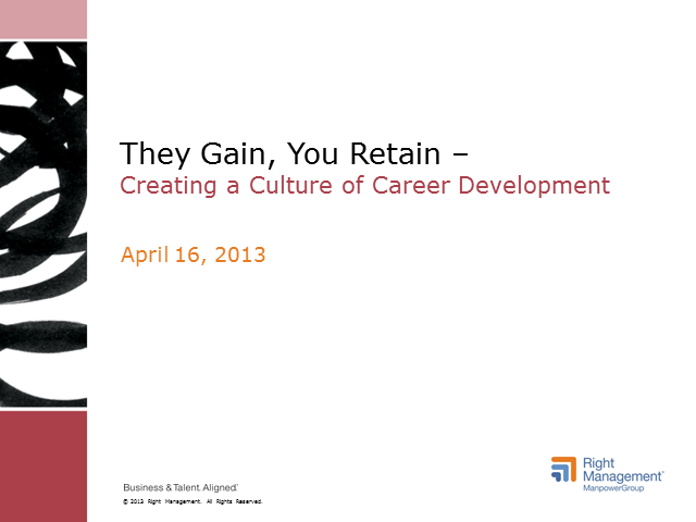 They Gain, You Retain - Creating a Culture of Career Development