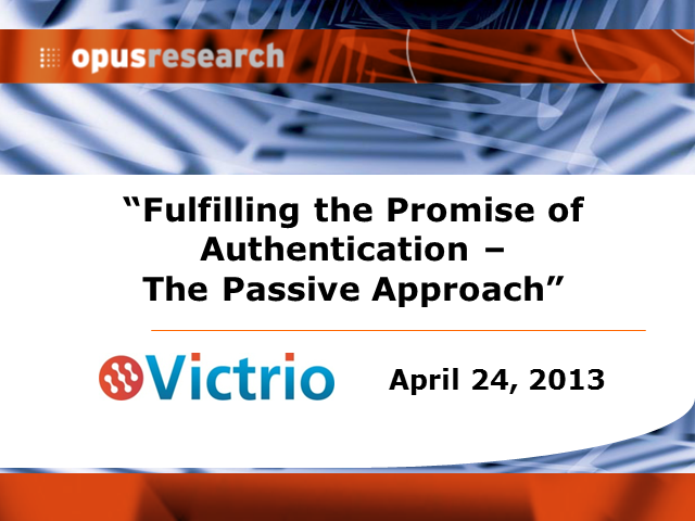 Fulfilling the Promise of Voice Authentication: The Passive Approach
