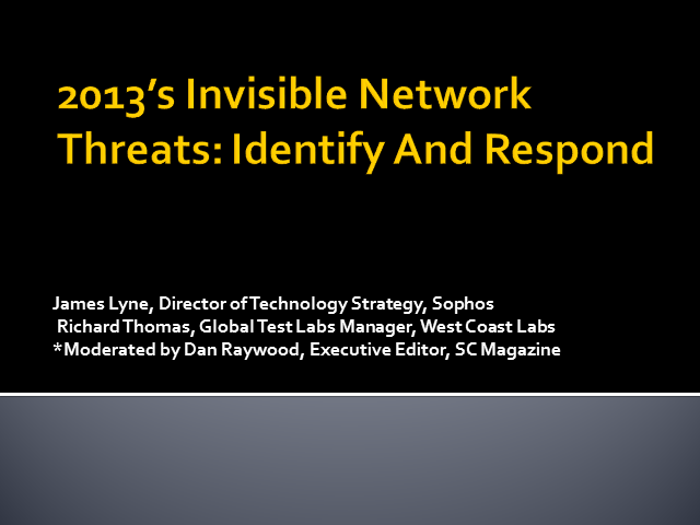 2013's Invisible Network Threats: Identify And Respond