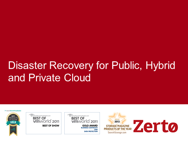 Disaster Recovery for the Private, Public and Hybrid Cloud