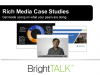 Rich Media Case Studies: Get inside scoop on what your peers are doing to win