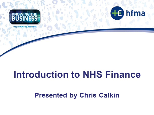Knowing the Business, Introduction to NHS Finance