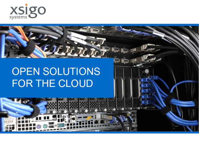 Xsigo - Building the Private Cloud - Open solutions that succeed