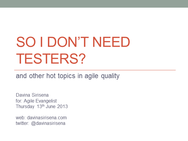 So I don't need testers?