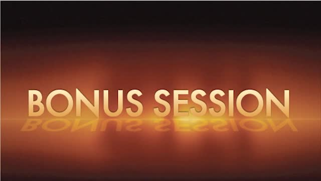 BONUS SESSION