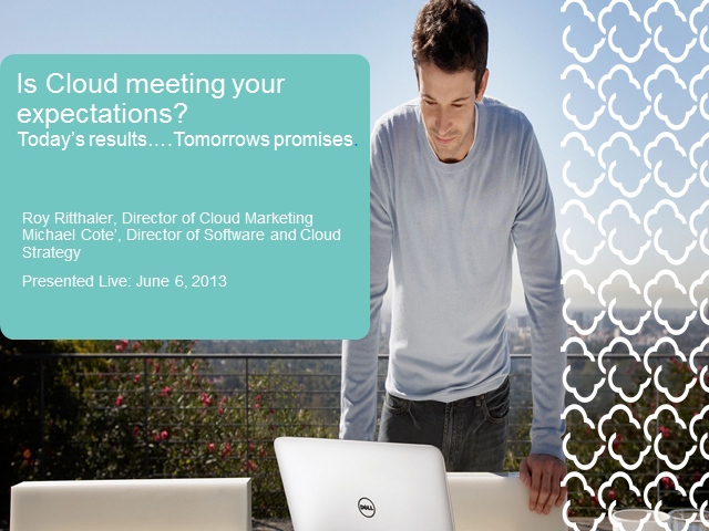 Is Cloud Meeting Your Expectations? Today's Results….Tomorrow's Promises