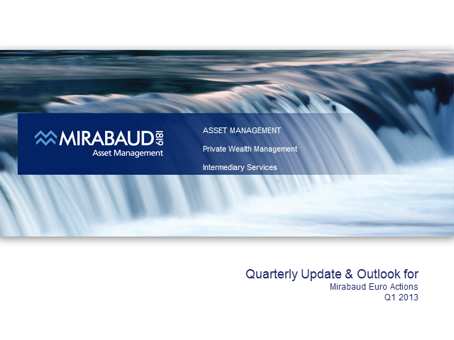 Mirabaud Euro Actions - Q1-2013 Update