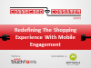 Redefining the Shopping Experience with Mobile Engagement