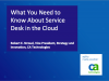 What You Need to Know About Service Desk in the Cloud (1 priSM CPD)
