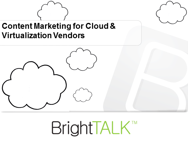 Content Marketing for Cloud & Virtualization Vendors