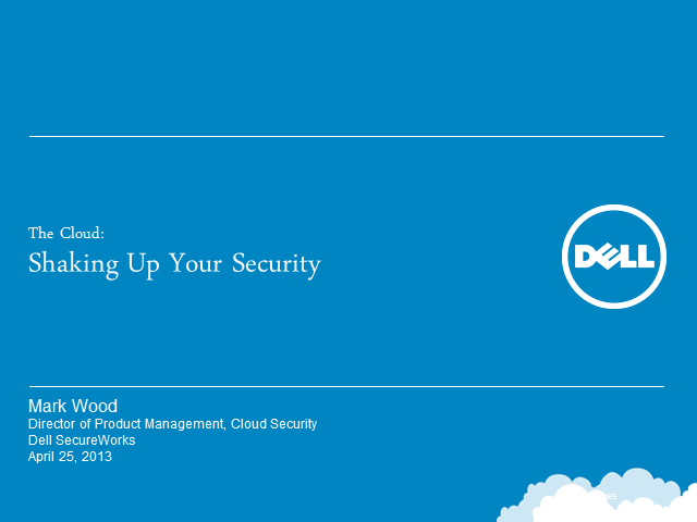 The cloud:  Shaking up your security