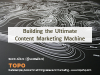 Building the Ultimate Content Marketing Machine
