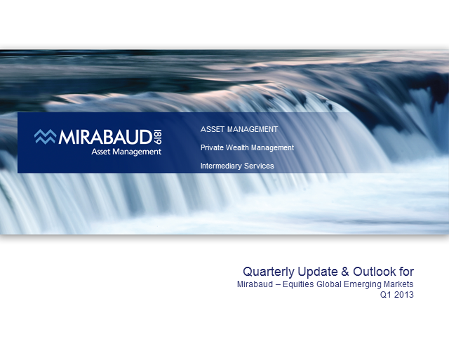 Mirabaud - Equities Emerging Markets Q1-13 Update