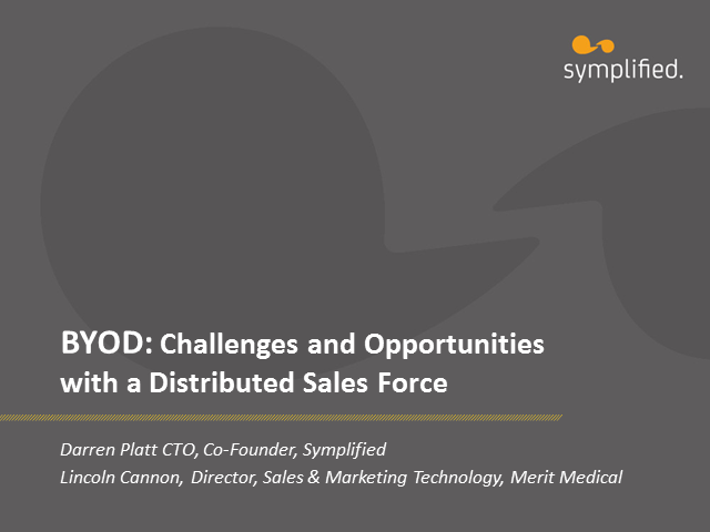 BYOD: Challenges and Opportunities with a Distributed Salesforce