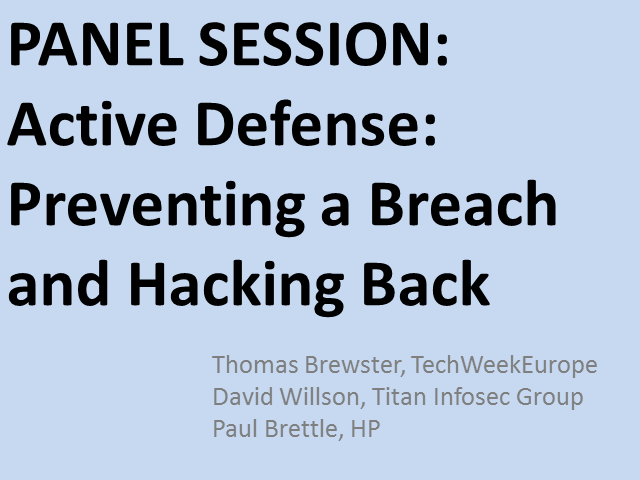 Panel: Active Defense: Preventing a Breach and Hacking Back