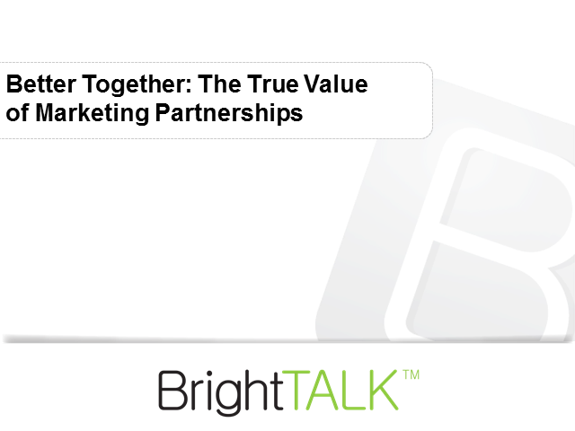 Better Together: The True Value of Marketing Partnerships
