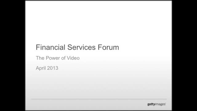 Financial Services Forum: The Power of Video