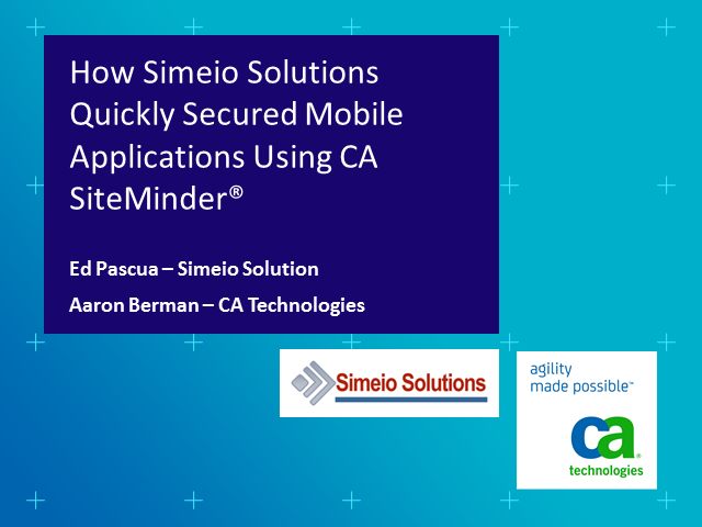 Mobile Application Security: A CA SiteMinder® Case Study