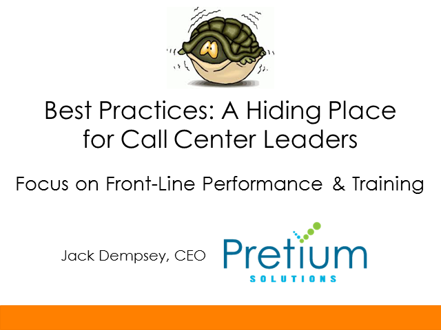 Best Practices: A Hiding Place for Call Center Leaders