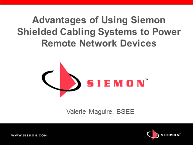 The Advantages of Using Siemon Shielded Cabling to Power Remote Network Devices