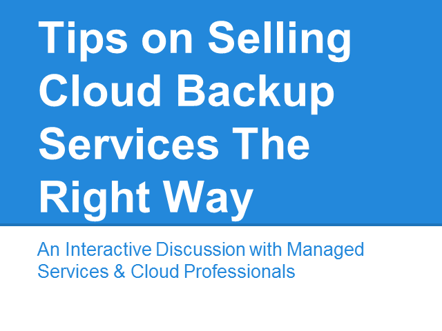 Tips on Selling Cloud Backup Services The Right Way