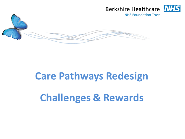 Care Pathway Redesign - the challenges and rewards