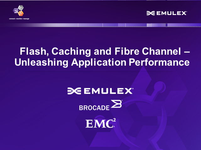 Flash, Caching and Fibre Channel – Unleashing Application Performance