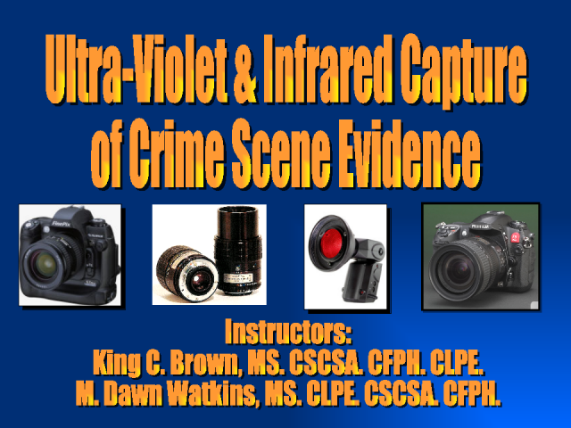 Ultra-Violet & Infrared Capture of Crime Scene Evidence