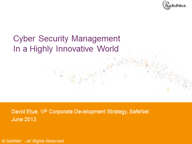 Cyber Security Management in a Highly Innovative World