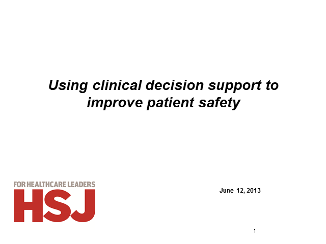 Patient Safety: The role and impact of clinical decision support
