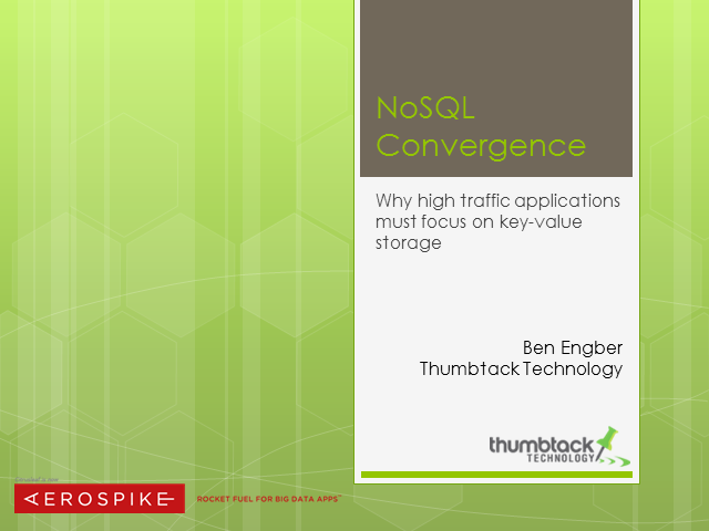 NoSQL Convergence: Why high-traffic applications must focus on key-value storage