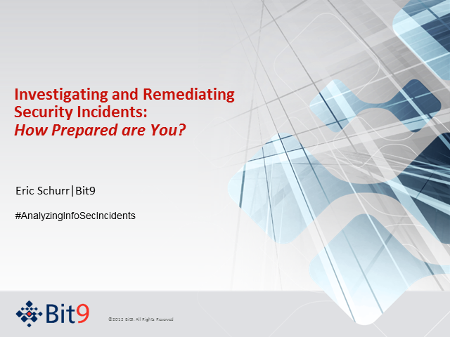 Investigating and Remediating Security Incidents: How Prepared Are You?