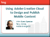 Using Adobe Creative Cloud to Design and Publish Mobile Content