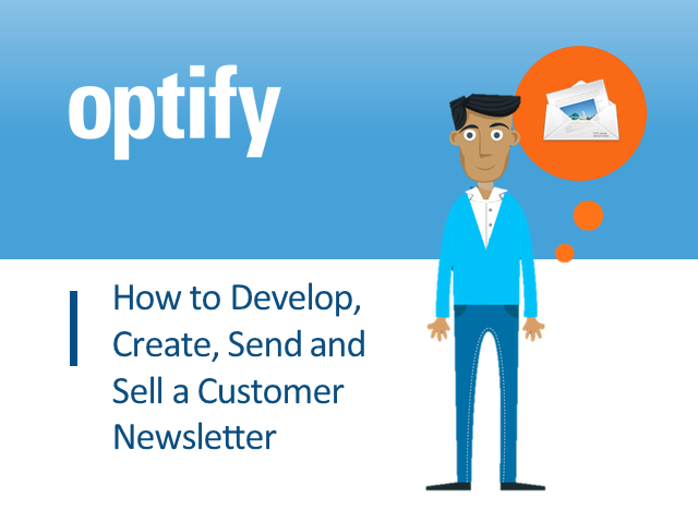How to develop, create, send and sell a customer newsletter