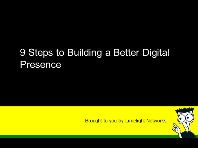 9 Steps to a Better Digital Presence