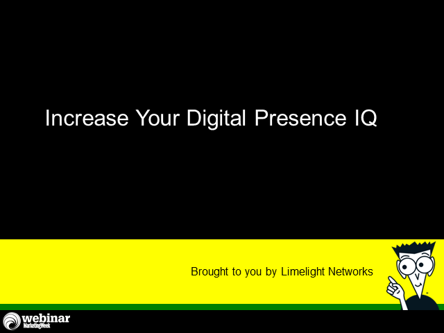 Increase your digital presence IQ