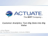 Customer Analytics: Turn Big Data into Big Value