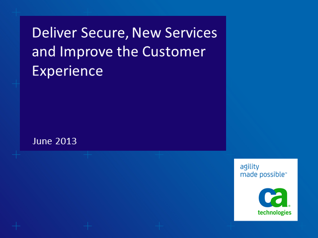Accelerate Delivery of Secure, New Services and Improve the Customer Experience