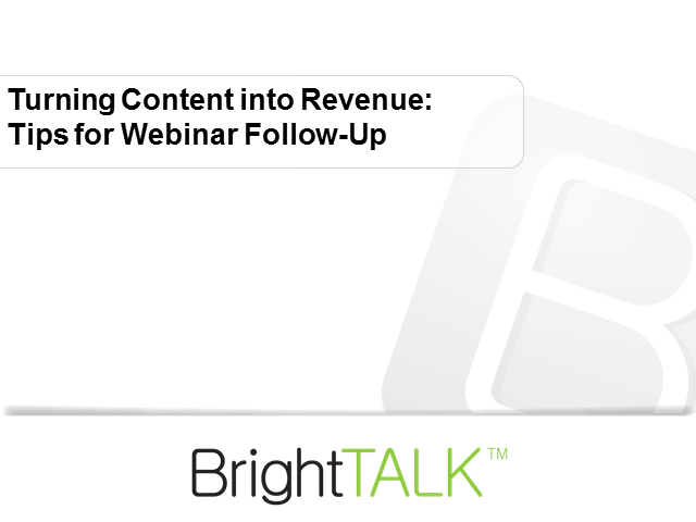 Turning Content into Revenue: Tips for Webinar Follow-Up