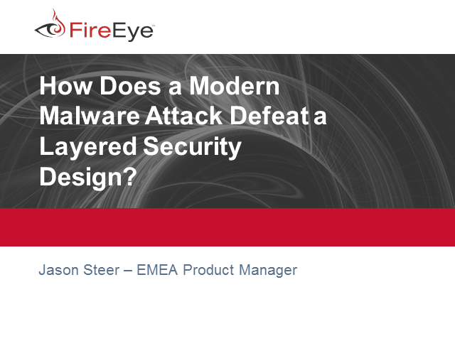 How Does a Modern Malware Attack Defeat a Layered Security Design?