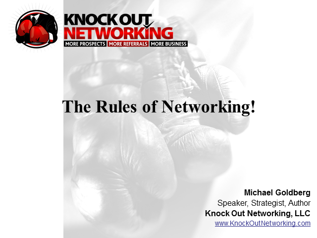 The Rules of Networking to Generate More Prospects and Referrals