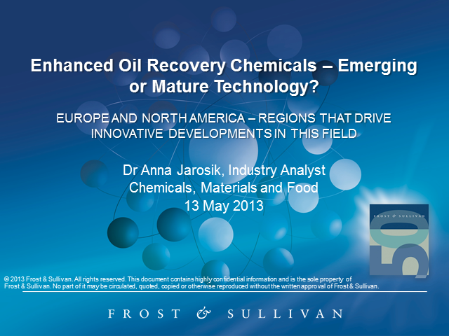 Enhanced Oil Recovery Chemicals – Emerging or Mature Technology?