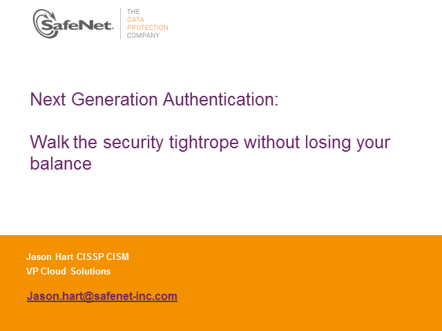 Next Gen Authentication: Walk the security tightrope without losing your balance