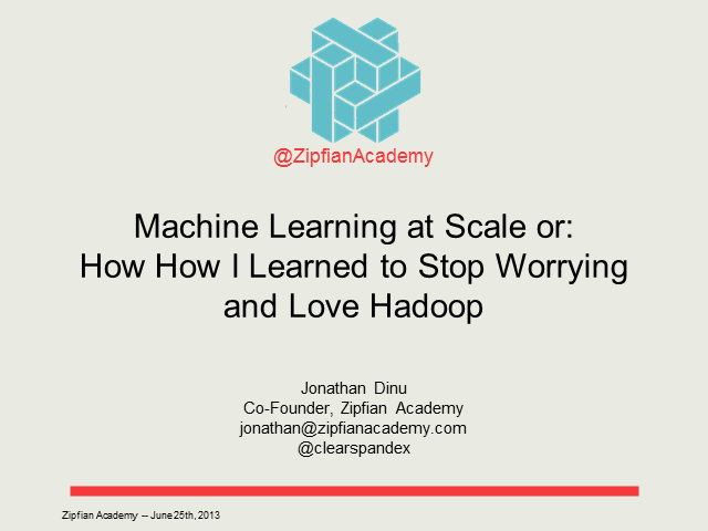 Machine Learning at Scale or: How I Learned to Stop Worrying and Love Hadoop