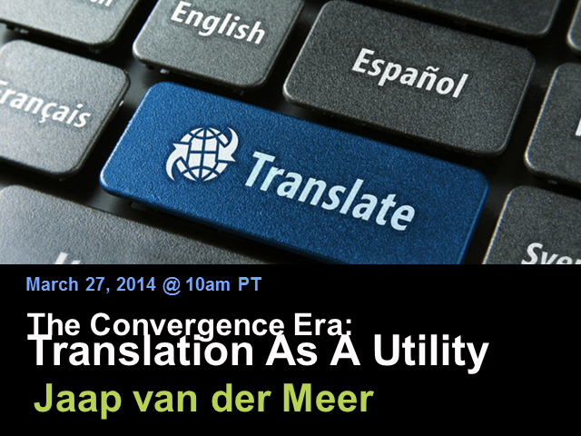 The Convergence Era: Translation As A Utility
