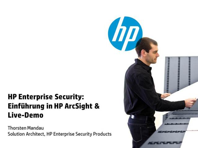 HP Enterprise Security: Einführung in HP ArcSight & Live-Demo