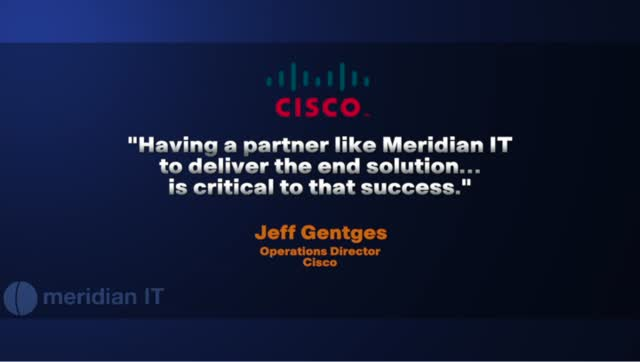 Cisco and Meridian, a winning partnership!  Click here to hear why!