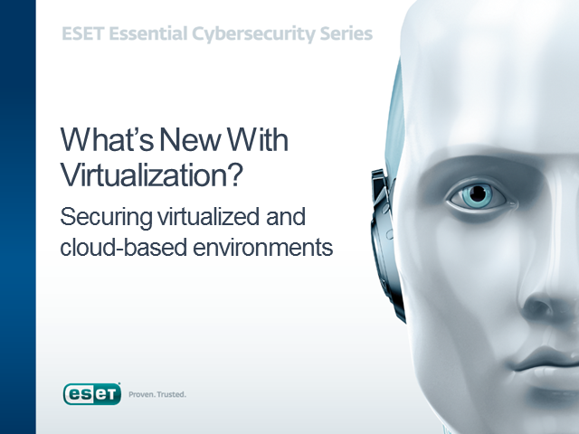 What's new with virtualization: Securing virtualized and cloud environments