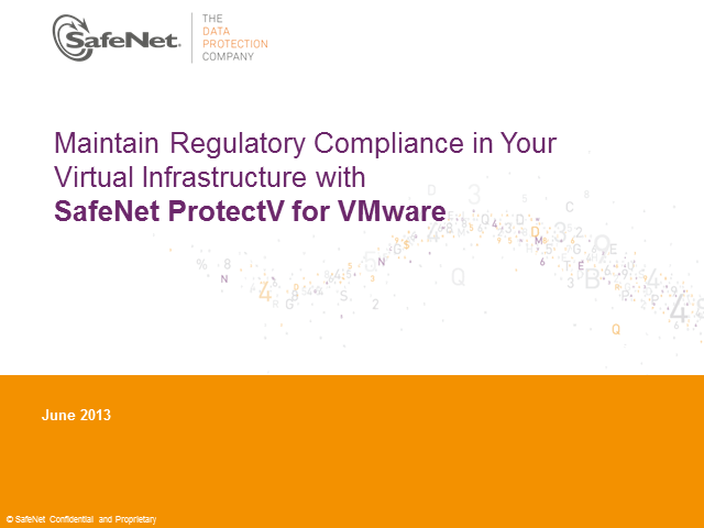 Maintain regulatory compliance in a virtual infrastructure with SafeNet ProtectV
